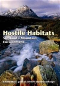 Hostile habitats - scotlands mountain environment - a hillwalkers guide to