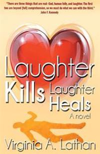 Laughter Kills...Laughter Heals