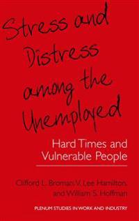Stress and Distress Among the Unemployed