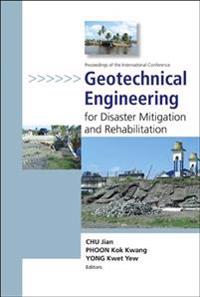 Geotechnical Engineering for Disaster Mitigation And Rehabilitation