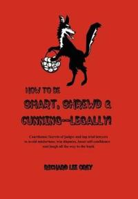 How to Be Smart, Shrewd & Cunning - Legally!