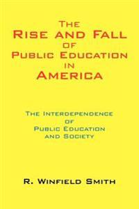 The Rise And Fall of Public Education in