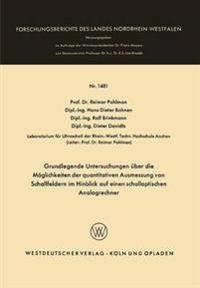 Grundlegende Untersuchungen Über Die Möglichkeiten Der Quantitativen Ausmessung Von Schallfeldern Im Hinblick Auf Einen Schalloptischen Analogrechner