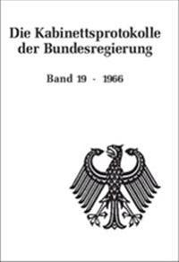 Die Kabinettsprotokolle Der Bundesregierung / 1966