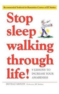 Stop Sleep Walking Through Life!