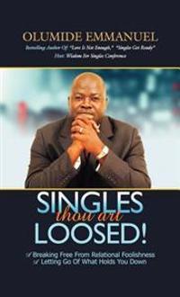 Singles Thou Art Loosed!