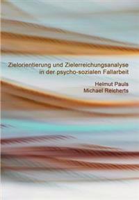 Zielorientierung Und Zielerreichungsanalyse in Der Psycho-Sozialen Fallarbeit