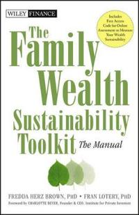 The Family Wealth Sustainability Toolkit: The Manual [With CDROM and Free Web Access]