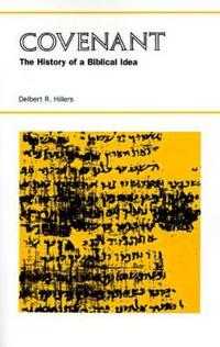 Covenant the History of a Biblical Idea