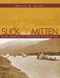 Slick as a Mitten: Ezra Meeker's Klondike Enterprise