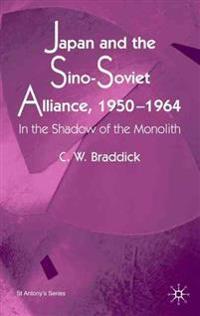Japan and the Sino-Soviet Alliance, 1950-1964