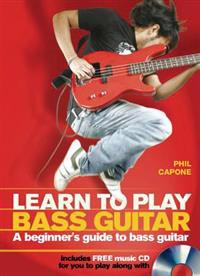 Learn to Play Bass Guitar: A Beginner's Guide to Bass Guitar [With CD (Audio)]