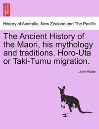 The Ancient History of the Maori, His Mythology and Traditions. Horo-Uta or Taki-Tumu Migration.