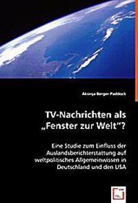 TV-Nachrichten als `Fenster zur Welt`?