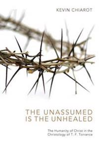 The Unassumed in the Unhealed