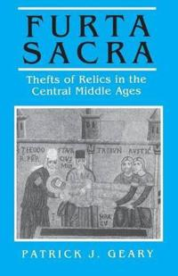 Furta Sacra: Thefts of Relics in the Central Middle Ages - Revised Edition