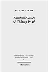 Remembrance of Things Past?: Albert Schweitzer, the Anxiety of Influence, and the Untidy Jesus of Markan Memory