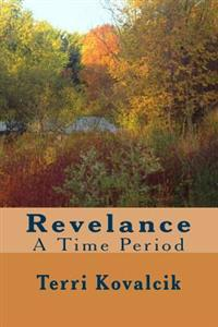 Revelance: A Time Period