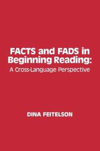 Facts and Fads in Beginning Reading