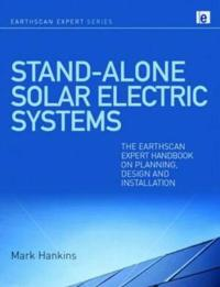 Stand-Alone Solar Electric Systems: The Earthscan Expert Handbook on Planning, Design and Installation