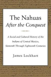 The Nahuas After the Conquest