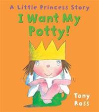 I Want My Potty  - Tony Ross - böcker (9781849394468)     Bokhandel