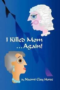 I Killed Mom . . . Again!