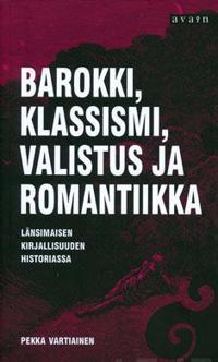 Barokki, klassismi, valistus ja romantiikka länsimaisen kirjallisuuden hist