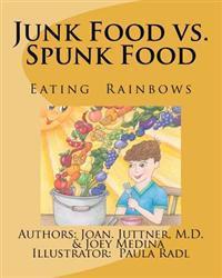 Junk Food vs. Spunk Food: Eating Rainbows