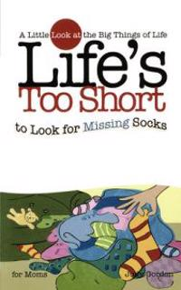Life's Too Short to Look for the Missing Sock
