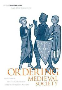 Ordering Medieval Society