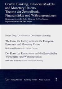 The Euro, the Eurosystem and the European Economic and Monetary Union / Der Euro, das eurosystem und die Europaische Wirtschafts- Und Wahrungsunion