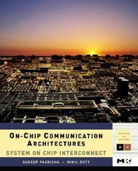 On-Chip Communication Architectures