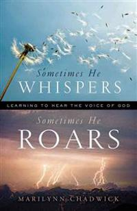 Sometimes He Whispers, Sometimes He Roars: Learning to Hear the Voice of God