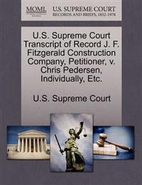 U.S. Supreme Court Transcript of Record J. F. Fitzgerald Construction Company, Petitioner, V. Chris Pedersen, Individually, Etc.
