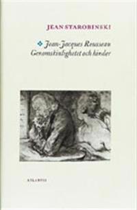 Jean-Jacques Rousseau : genomskinlighet och hinder ; jämte Boten i soten :