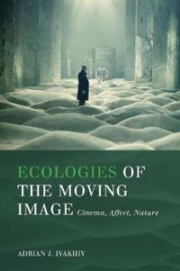Ecologies of the Moving Image