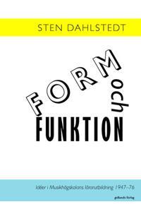 Form och funktion : idéer i Musikhögskolans lärarutbildning 1947-76