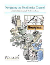Navigating the Foodservice Channel: A Guide to Understanding the Foodservice Business