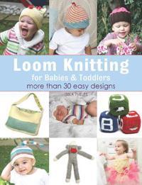 Loom Knitting for BabiesToddlers