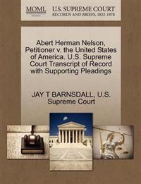 Abert Herman Nelson, Petitioner V. the United States of America. U.S. Supreme Court Transcript of Record with Supporting Pleadings