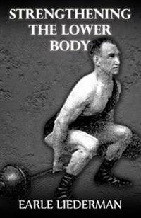 Strengthening the Lower Body: (Original Version, Restored)