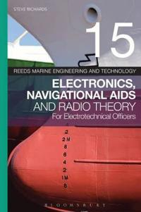 Reeds Vol 15: Electronics, Navigational AIDS and Radio Theory for Electrotechnical Officers