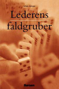 Lederens Faldgruber [How to Solve the Mismanagement Crisis - Swedish Edition]