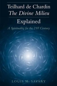 Teilhard De Chardin-The Divine Milieu Explained