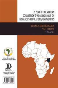 Report of the African Commission's Working Group on Indigenous Polulations/Communities - Rapport du Groupe de Travail de la Commission Africaine sur les Populations/Communautes Autochtones