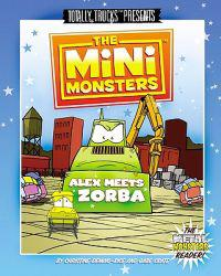 The Minimonsters - Alex Meets Zorba: A Metal Monsters Reader