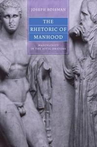 The Rhetoric Of Manhood