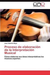 Proceso de Elaboracion de La Interpretacion Musical