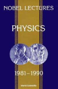 Nobel Lectures in Physics 1981-1990